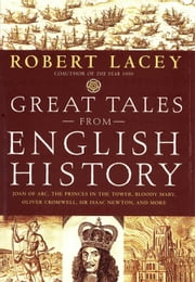 Great Tales from English History (Book 2) - Joan of Arc, the Princes in the Tower, Bloody Mary, Oliver Cromwell, Sir Isaac Newton, and More ebook by Robert Lacey