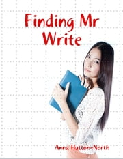 Finding Mr Write ebook by Anna Hutton-North