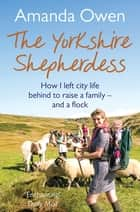 The Yorkshire Shepherdess ebook by Amanda Owen