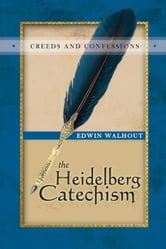 The Heidelberg Catechism ebook by Edwin Walhout