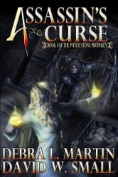 Assassin's Curse (Book 1, The Witch Stone Prophecy) ebook by Debra L Martin,David W Small
