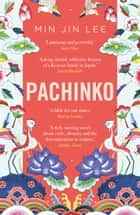 Pachinko - The New York Times Bestseller ebook by Min Jin Lee