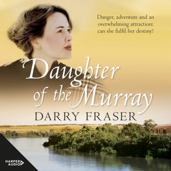 Daughter Of The Murray audiobook by Darry Fraser