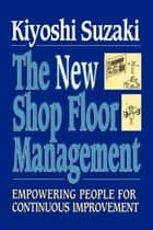 New Shop Floor Management ebook by Kiyoshi Suzaki