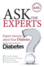 Ask the Experts - Expert Answers About Your Diabetes from the Pages of Diabetes Forecast ebook by American Diabetes Association ADA