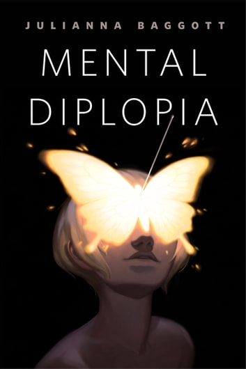 Mental Diplopia - A Tor.com Original ebook by Julianna Baggott