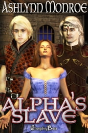 Alpha's Slave ebook by Ashlynn Monroe