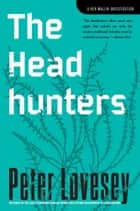The Headhunters ebook by Peter Lovesey