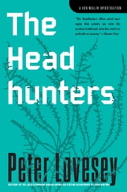 The Headhunters - An Inspector Hen Mallin Investigation ebook by Peter Lovesey