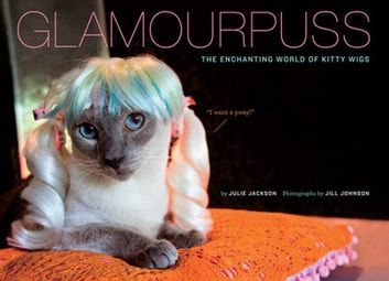Glamourpuss - The Enchanting World of Kitty Wigs ebook by Julie Jackson
