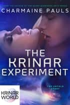 The Krinar Experiment - A Krinar World Novel ebook by Charmaine Pauls