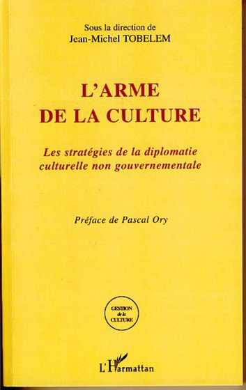 L'arme de la culture ebook by Jean-Michel Tobelem