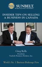 Insider Tips on Selling a Business in Canada ebook by Greg Kells