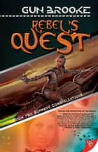 Rebel's Quest ebook by Gun Brooke