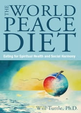 The World Peace Diet ebook by Will Tuttle