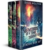 Memoirs of a Time Traveler — Boxed Set - Time Amazon Series: Books 1-3 ebook by Doug Molitor