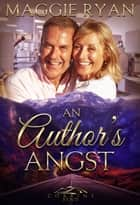 An Author's Angst ebook by Maggie Ryan