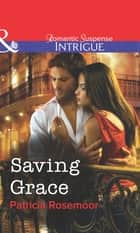 Saving Grace (Mills & Boon Intrigue) ebook by Patricia Rosemoor