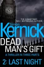 Dead Man's Gift: Last Night (Part 2) ebook by Simon Kernick
