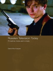 Russian Television Today - Primetime Drama and Comedy ebook by David MacFadyen