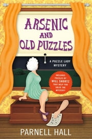 Arsenic and Old Puzzles - A Puzzle Lady Mystery ebook by Parnell Hall