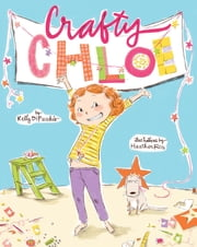 Crafty Chloe - with audio recording ebook by Kelly DiPucchio,Heather Ross