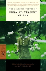 The Selected Poetry of Edna St. Vincent Millay ebook by Edna St. Vincent Millay,Nancy Milford
