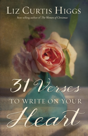 31 Verses to Write on Your Heart ebook by Liz Curtis Higgs
