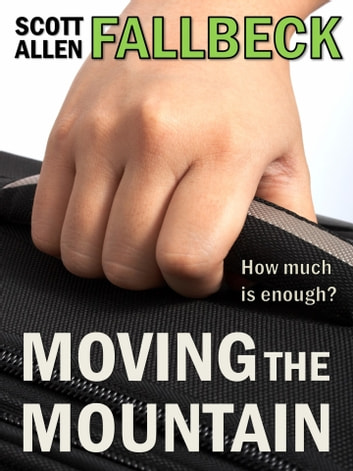 Moving the Mountain (A Short Story) ebook by Scott Allen Fallbeck