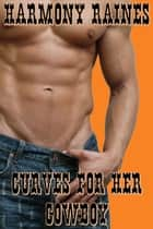 Curves For Her Cowboy ebook by Harmony Raines