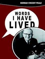 Words I Have Lived ebook by Norman Vincent Peale