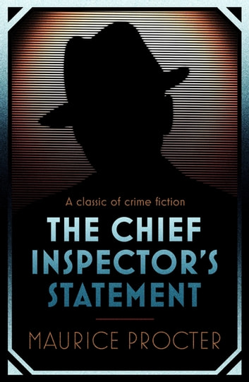 The Chief Inspector's Statement ebook by Maurice Procter