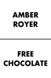 Free Chocolate ebook by Amber Royer