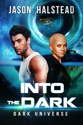 Into the Dark - Dark Universe, #1 ebook by Jason Halstead