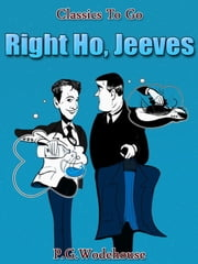 Right Ho, Jeeves - Revised Edition of Original Version ebook by P. G. Wodehouse