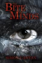 The Bite of Minds - Bytarend, #2 ebook by Simon Cantan