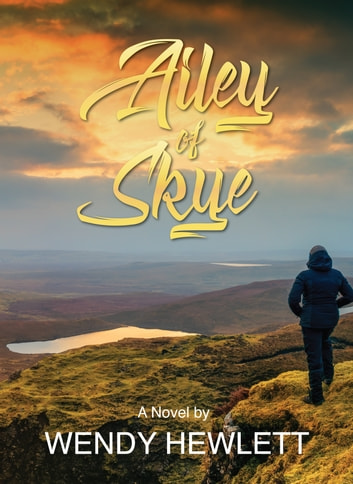 Ailey of Skye ebook by Wendy Hewlett