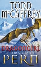 Dragongirl ebook by Todd McCaffrey