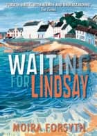 Waiting for Lindsay ebook by Moira Forsyth