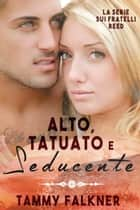 Alto, Tatuato e Seducente ebook by Tammy Falkner