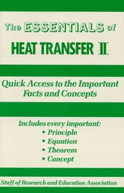 Heat Transfer II Essentials ebook by The Editors of REA