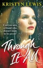 Through It All ebook by Kristyn Kusek Lewis