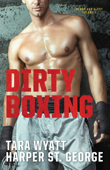 Dirty Boxing ebook by Harper St. George,Tara Wyatt
