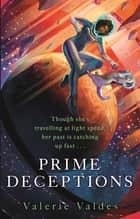 Prime Deceptions - Captain Eva Innocente, Book 2 ebook by Valerie Valdes