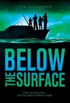Below the Surface ebook by Tim Shoemaker