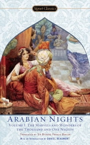 The Arabian Nights, Volume I - The Marvels and Wonders of The Thousand and One Nights ebook by Jack Zipes, Daniel Beaumont, Richard Francis Burton,...