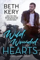 Wild, Wounded Hearts ebook by Beth Kery
