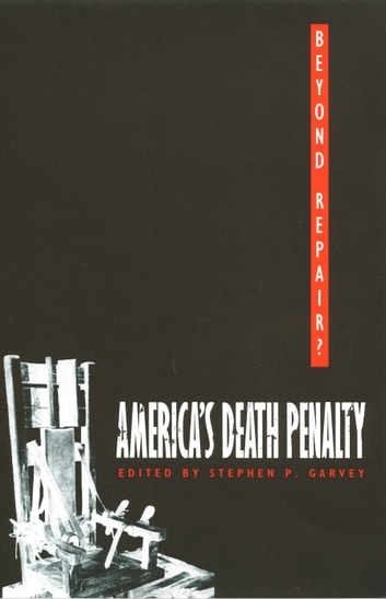 Beyond Repair? - America's Death Penalty ebook by Neal Devins,Mark A. Graber,Samuel R. Gross,Phoebe C. Ellsworth