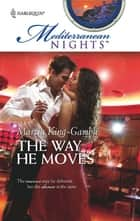 The Way He Moves ebook by Marcia King-Gamble