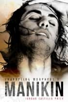 Manikin (Channeling Morpheus 3) ebook by Jordan Castillo Price